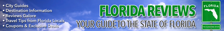 Florida Reviews | Your Guide to the State of Florida